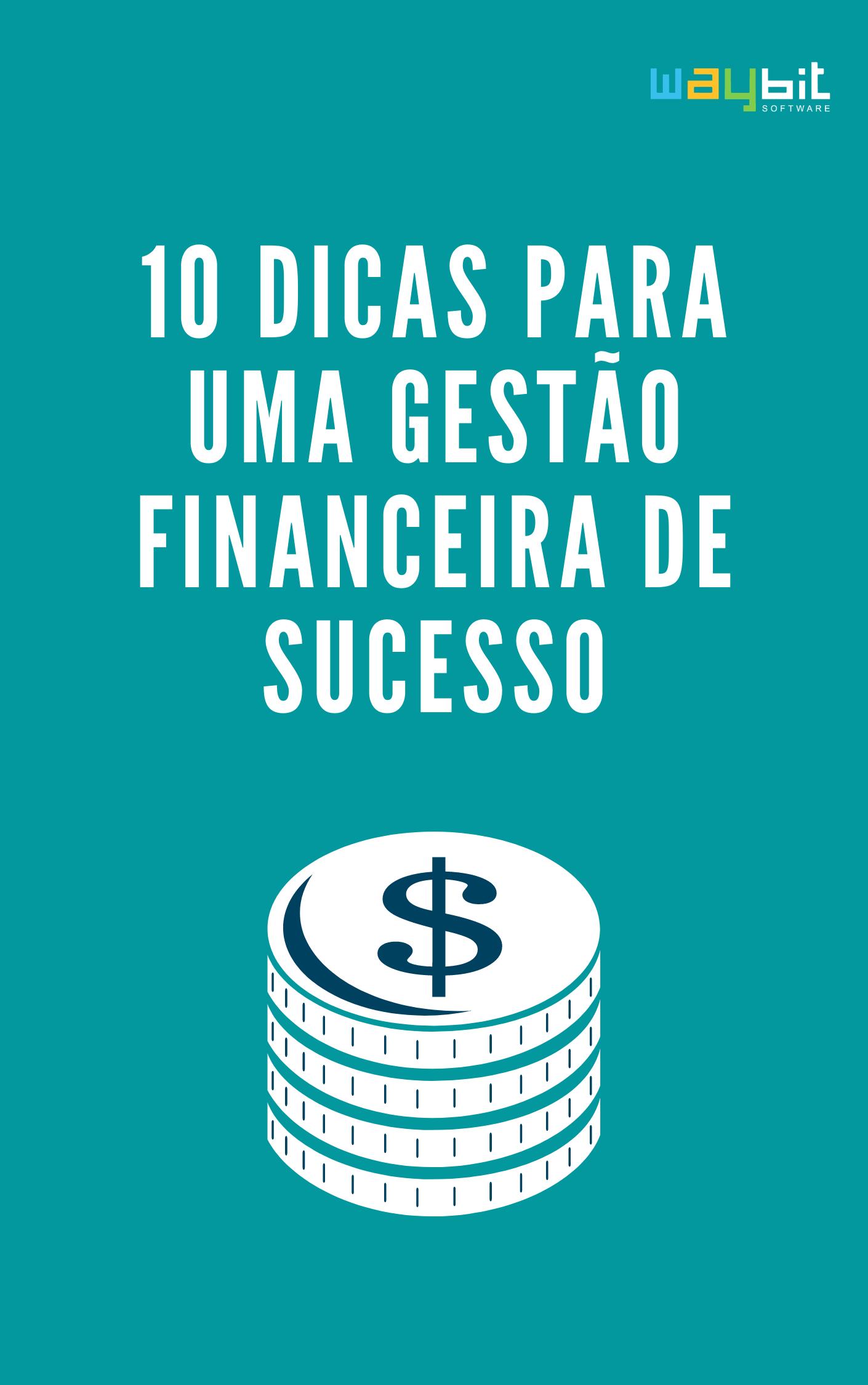 10 dicas para uma gestão financeira de sucesso!