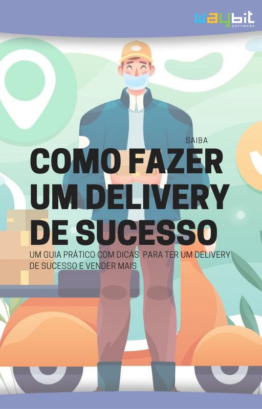 Como fazer um delivery de sucesso!
